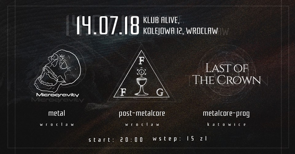 Far from Grace + Last of the Crown + Microgravity @ Kolejowa 12