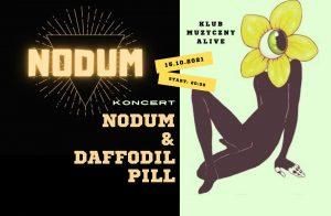 NODUM x DAFFODIL PILL @ ALIVE | Wrocław | Dolnośląskie | Polska